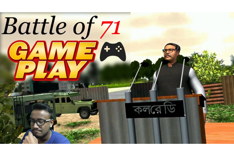 "Let's Play ""Battle of 71"" first Bangladeshi game based on ..."