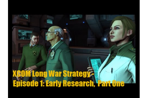 XCOM Long War Strategy - Episode 1: Early Research, Part ...