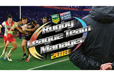 Rugby League Team Manager 2018 » FREE DOWNLOAD | CRACKED ...