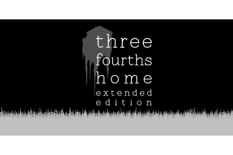 Three Fourths Home: Extended Edition | Nintendo Switch ...