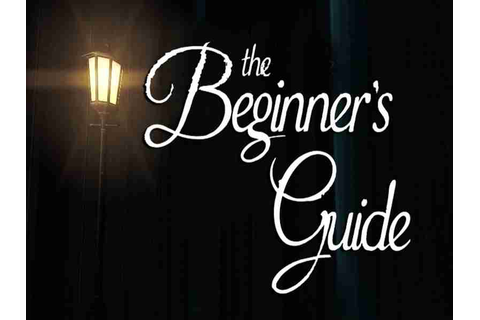 The Beginner's Guide Game Download Free For PC Full ...