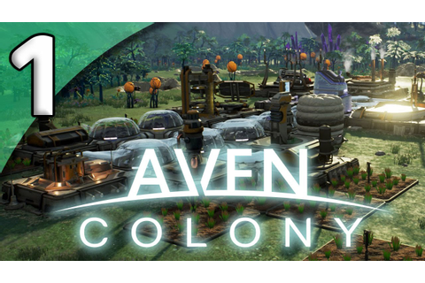 Aven Colony - 1. A New Home - Let's Play Aven Colony ...
