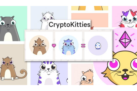 CryptoKitties Game Takes Ethereum By Storm: Immortal ...