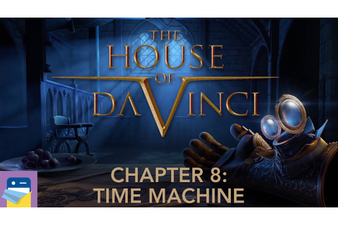 The House of Da Vinci: Chapter 8 Time Machine Walkthrough ...