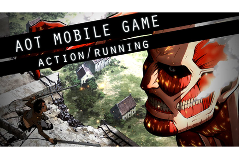 NEW Attack on Titan Mobile Game Being Developed!! Action ...