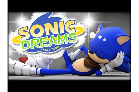[SECRET SONIC GAMES] SONIC DREAMS COLLECTION - WHY SEGA ...