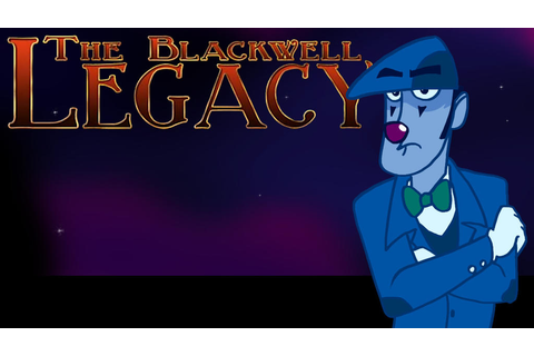 Blackwell Legacy by PatchworthGaming on DeviantArt