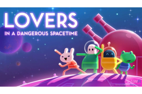 Lovers in a Dangerous Spacetime Coming to Switch in Early ...