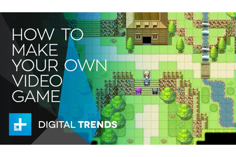 How to Make Your Own Video Game - YouTube