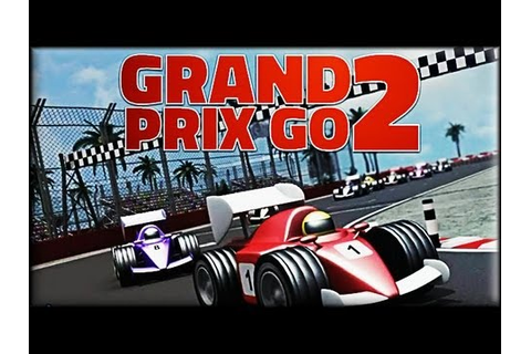 Grand Prix Go 2 - Game Preview (1-3 races) - YouTube