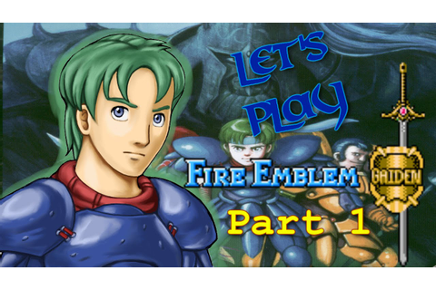 Let's Play Fire Emblem: Gaiden PT1 - Like The Sacred ...