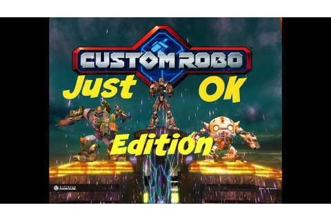 Custom Robo Gamecube [Just OK Edition] - YouTube