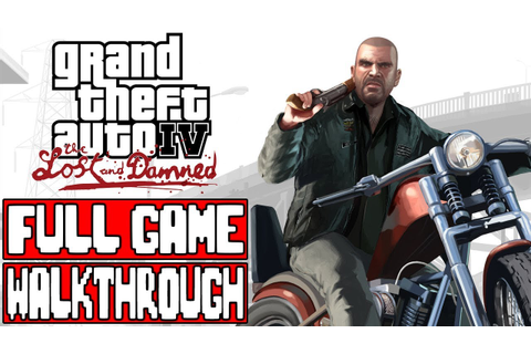 Grand Theft Auto 4 THE LOST AND THE DAMNED Full Game ...