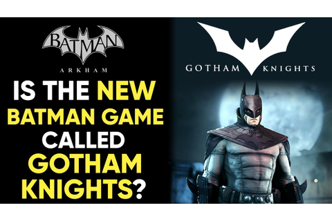 Is The NEW Batman Game Titled GOTHAM KNIGHTS? - It's VERY ...