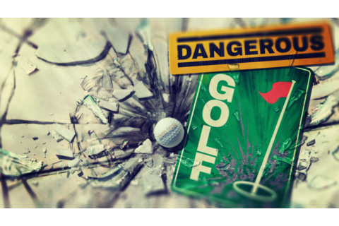 Dangerous Golf - Simon Phipps