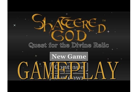 Shattered God - Quest for the Divine Relic | HD Gameplay ...