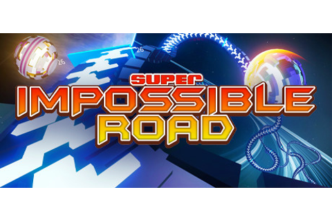 SUPER IMPOSSIBLE ROAD on Steam