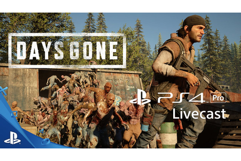 Days Gone - 4K Gameplay Livecast | PS4 Pro - YouTube