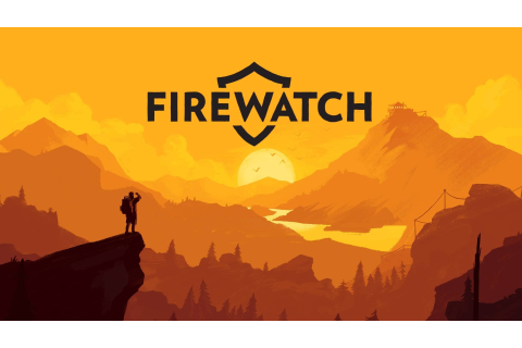 Firewatch Review | GameLuster