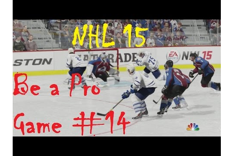 EA SPORTS NHL 15 Be a Pro Game #14 vs Colorado Avalanche ...