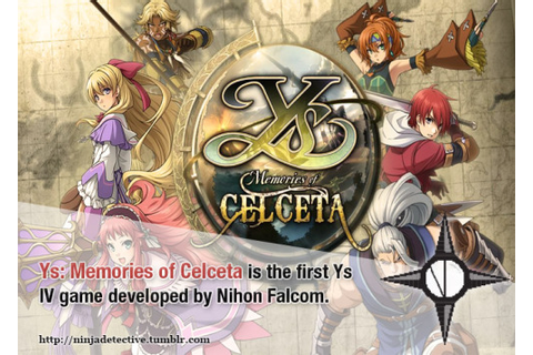 Ninja Detective • Ys: Memories of Celceta is the first Ys ...