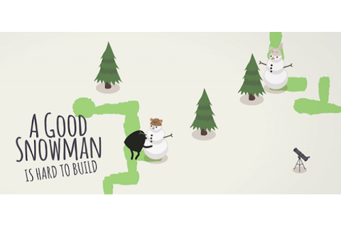A Good Snowman Is Hard To Build v1.1.0 - скачать андроид ...