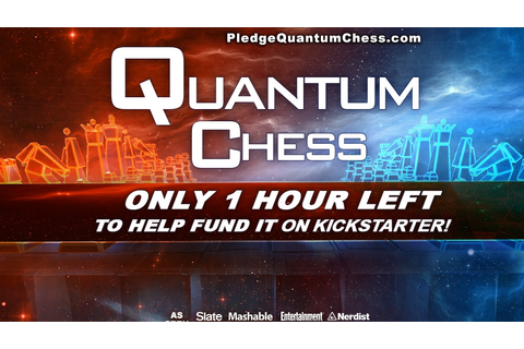 Quantum Chess - #QuantumChess by Chris Cantwell —Kickstarter
