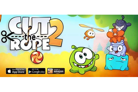 Cut the Rope 2 » Android Games 365 - Free Android Games ...