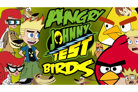 Angry Johnny Test(Johnny Test meets Angry birds)Parody ...