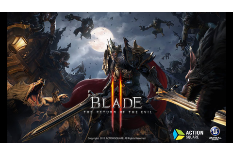 Blade 2 (블레이드2) - Action RPG - Unreal Engine 4 - Mobile ...