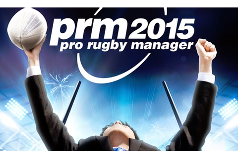 download game pro rugby manager 2015 pc gratis pro rugby manager 2015 ...