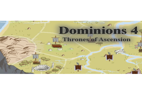 Dominions 4: Thrones Of Ascension Will Kill Your Social Life