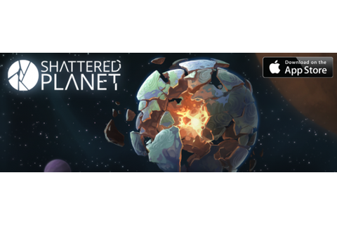Shattered Planet is live on iOS! image - Mod DB
