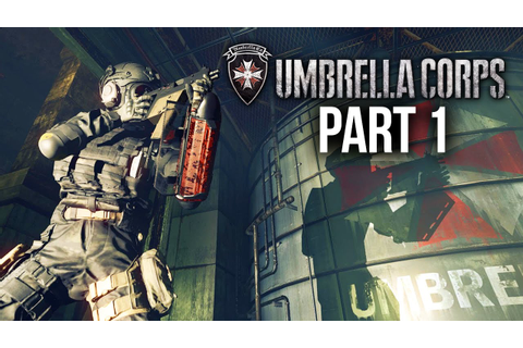 Umbrella Corps Gameplay Walkthrough Part 1 - IS IT GOOD ...