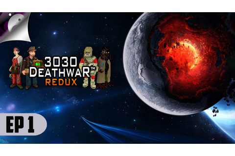 3030 Deathwar Redux - Lets Meet The Crew! - Let's Play ...