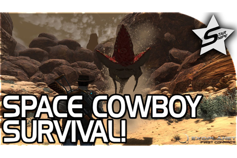 NEW Survival Game, SPACE COWBOY!! - Exoplanet: First ...