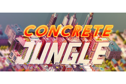 Concrete Jungle on Steam