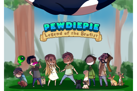 Pewdiepie: Legend of Brofist by Kiwa007 on DeviantArt