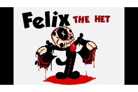 Felix The Het - Game Over - YouTube