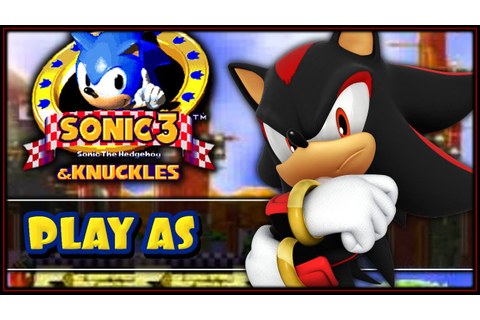 Sonic 3 & Knuckles - How To Play As Shadow (Download ...