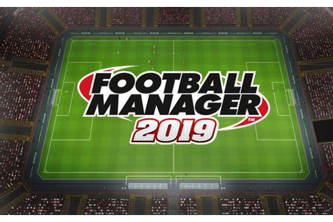 Buy Football Manager 2019 Steam PC - CD Key - Instant ...