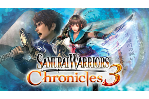 SAMURAI WARRIORS CHRONICLES 3 TRAILER - YouTube