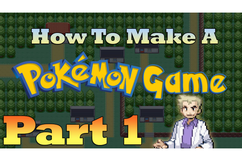 How To Make a Pokemon Game in RPG Maker - Part 1: Getting ...