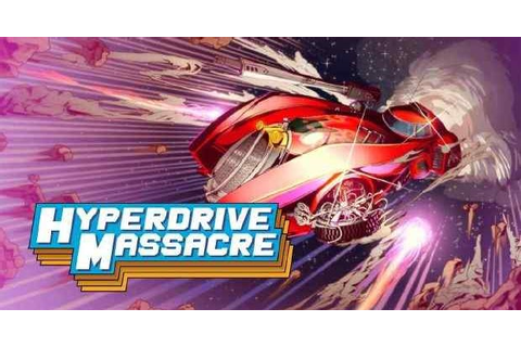 Hyperdrive Massacre PC Game Free Download - PC Games ...