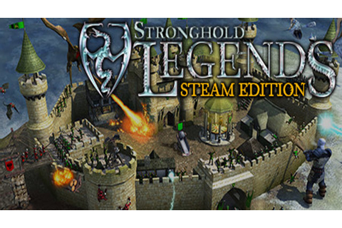 Stronghold Legends: Steam Edition » FREE DOWNLOAD ...