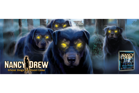 Buy Nancy Drew Game: Ghost Dogs of Moon Lake | Her Interactive