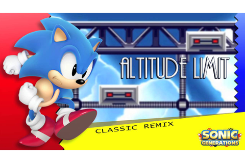 Altitude Limit Classic - Sonic Generations Remix - YouTube