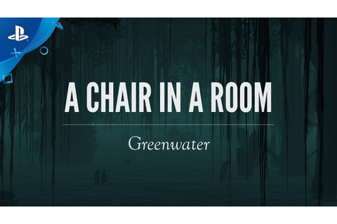 A Chair in a Room: Greenwater Game | PS4 - PlayStation