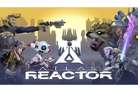 Atlas Reactor Alpha Giveaway - 5K Keys For You!