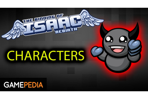 Binding of Isaac: Rebirth - Characters Overview - YouTube